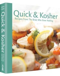 QUICK AND KOSHER RECIPES FROM THE BRIDE WHO KNEW NOTHING