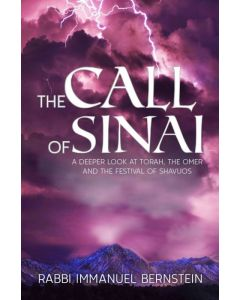The Call Of Sinai - A Deeper Look At Torah, The Omer And The Festival Of Shavuos