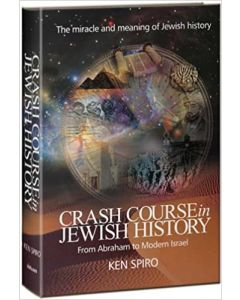 CRASH COURSE IN JEWISH HISTORY- FROM AVRAHAM TO MODERN ISRAEL