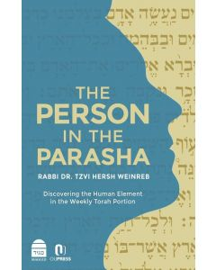 The Person in the Parasha - By Dr. Rabbi Weinreb