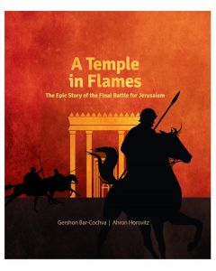 A Temple in Flames - The Epic Story of the Final Battle for Jerusalem