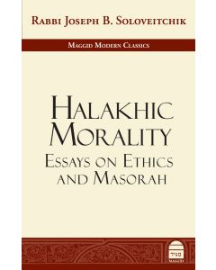 Halakhic Morality: Essays on Ethics and Masorah