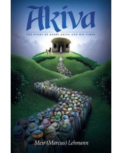 AKIVA - The Story Of Rabbi Akiva And His Times - By Marcus Lehman