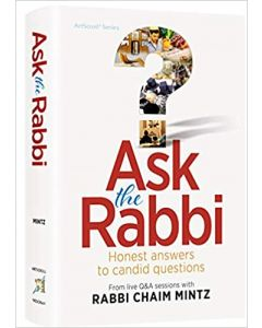 ASK THE RABBI - HONEST ANSWERS TO CANDID QUESTIONS