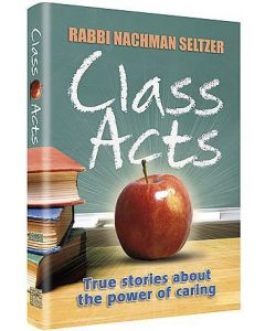 Class Acts: True Stories about the Power of Caring
