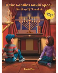 "IF THE CANDLES COULD SPEAK ""THE STORY OF CHANUKAH''"