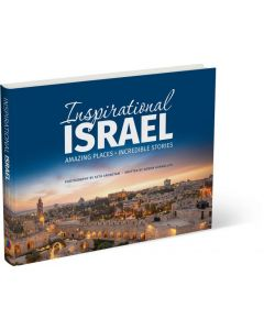 Inspirational Israel - Amazing Places, Incredible Stories