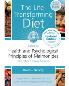 THE LIFE TRANSFORMING DIET- BASED ON THE TEACHINGS OF MAIMONIDES