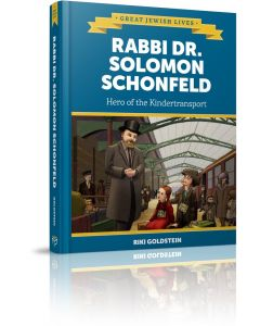 RABBI DR. SOLOMON SCHONFELD-HERO OF THE KINDERTRANSPORT