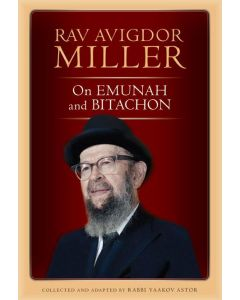 RAV AVIGDOR MILLER ON EMUNAH AND BITACHON