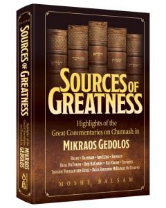 SOURCES OF GREATNESS- MIKRAOS GEDOLOS