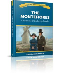 THE MONTEFIORES- CHAMPIONS OF THE JEWISH PEOPLE