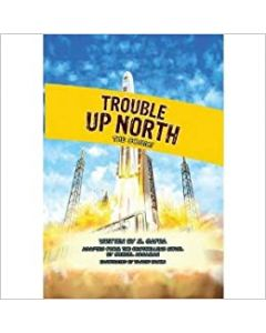 TROUBLE UP NORTH