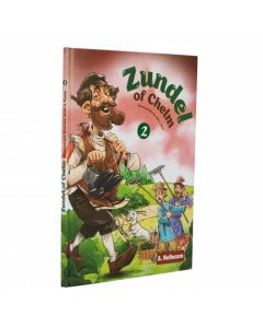 ZUNDEL OF CHELM 2- HUMOROUS STORIES WITH A TWIST